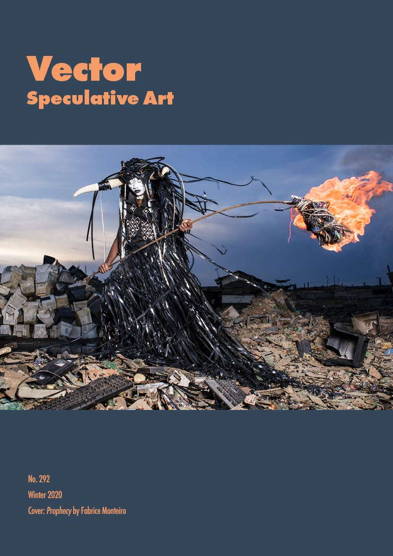 Cover of Vector 292, Winter 2020. Cover image is Prophecy by Fabrice Monteiro. Depicts a figure moving through post-apocalyptic wreckage, apparently of obsolete technologies, bearing a flaming staff, wearing a fabulous gown of magnetic ribbon.